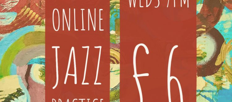 A poster for Jilly's Online Jazz Practice Sessions on a handpainted canvas background. The text tells us the sessions are on Mondays (7:30pm) and Wednesdays (7pm) and cost £6 per session